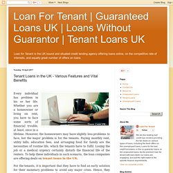 Tenant Loans UK: Tenant Loans in the UK - Various Features and Vital Benefits