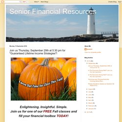 "Senior Financial Resources: Join us Thursday, September 29th at 5:30 pm for ""Guaranteed Lifetime Income Strategies""!"
