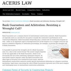 Bank Guarantees and Arbitration: Resisting a Wrongful Call?