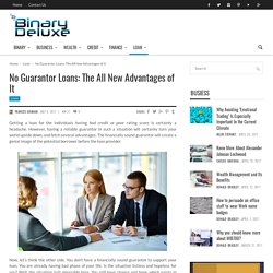 No Guarantor Loans: The All New Advantages of It