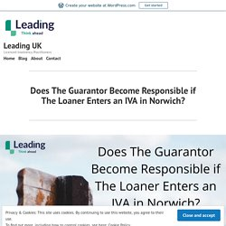 Does The Guarantor Become Responsible if The Loaner Enters an IVA in Norwich?