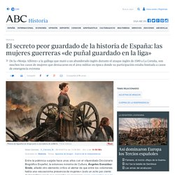 El secreto peor guardado de la historia de España: las mujeres guerreras «de puñal guardado en la liga»