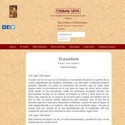 El guardavía - Charles Dickens - Ciudad Seva - Luis López Nieves