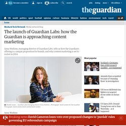 The launch of Guardian Labs: how the Guardian is approaching content marketing