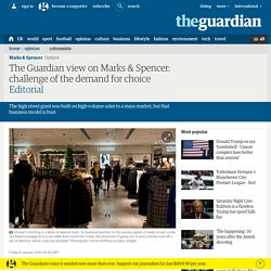 The Guardian view on Marks & Spencer: challenge of the demand for choice