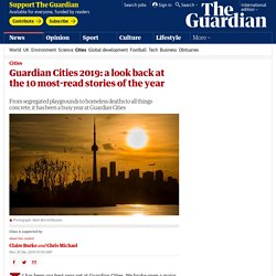 Guardian Cities 2019: a look back at the 10 most-read stories of the year
