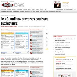 Le « Guardian » ouvre ses coulisses aux lecteurs