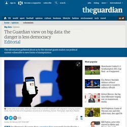 The Guardian view on big data: the danger is less democracy