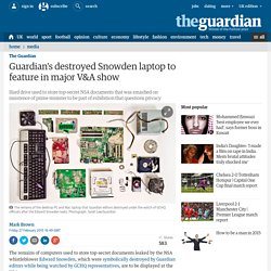Guardian's destroyed Snowden laptop to feature in major V&A show