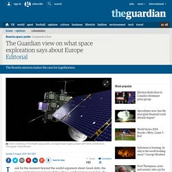 The Guardian view on what space exploration says about Europe
