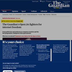 The Guardian's Open 20: fighters for internet freedom | Technology