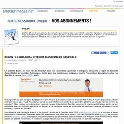 Exxon : le Guardian interdit d'Assemblée Générale