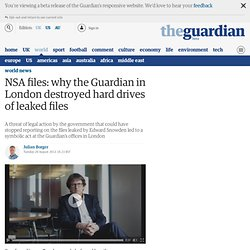 NSA files: why the Guardian in London destroyed hard drives of leaked files