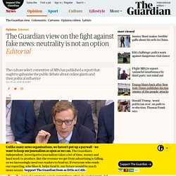 The Guardian view on the fight against fake news: neutrality is not an option