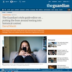 The Guardian's style guide editor on … putting the fears around texting into historical context