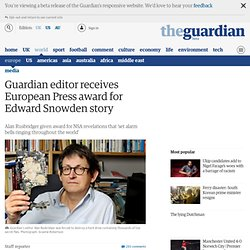 Guardian editor receives European Press award for Edward Snowden story