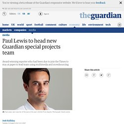 Paul Lewis to head new Guardian special projects team