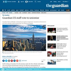 Guardian US staff vote to unionise