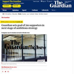 Guardian sets goal of 2m supporters in next stage of ambitious strategy