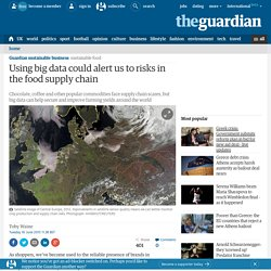 THE GUARDIAN 16/06/15 Using big data could alert us to risks in the food supply chain