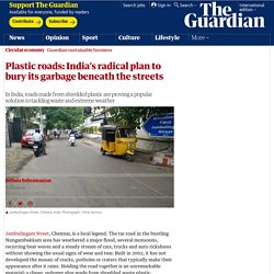 Plastic roads: India's radical plan to bury its garbage beneath the streets