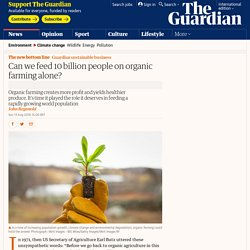 Can we feed 10 billion people on organic farming alone?