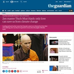 Zen master Thich Nhat Hanh: only love can save us from climate change
