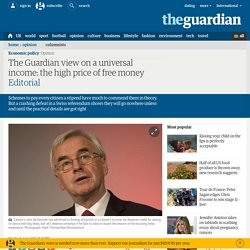 The Guardian view on a universal income: the high price of free money