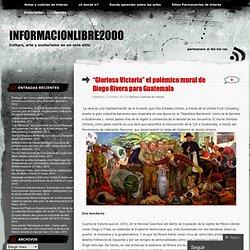 """""""Gloriosa Victoria"""" el polémico mural de Diego Rivera para Guatemala"""