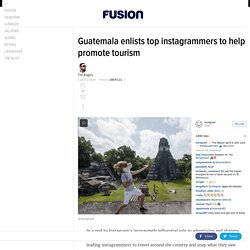 Guatemala enlists top instagrammers to help promote tourism