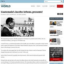 Guatemala's Jacobo Arbenz, presente!