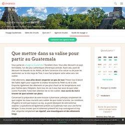 Guatemala: Préparer sa valise