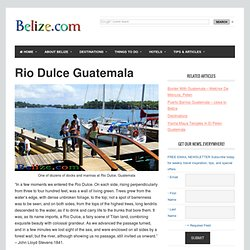 Rio Dulce Guatemala: Top Vacation and Retirement Location