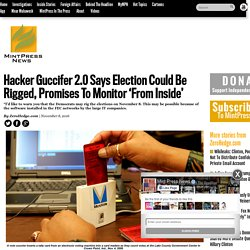 Hacker Guccifer 2.0 Says Election Could Be Rigged, Promises To Monitor 'From Inside'