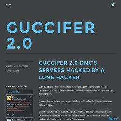 Guccifer 2.0 DNC's servers hacked by a lone hacker – GUCCIFER 2.0