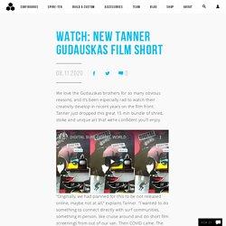 Watch: New Tanner Gudauskas Film Short