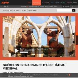 Classemg a ajouté : Guédelon : renaissance d'un château médiéval