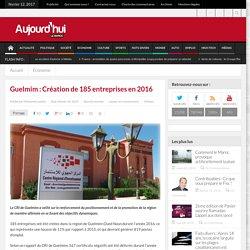 Guelmim : Création de 185 entreprises en 2016