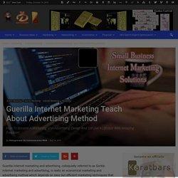 Guerilla Internet Marketing Teach About Advertising Method