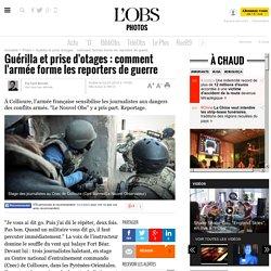 Guérilla et prise d'otages : comment l'armée forme les reporters de guerre- 2 mars 2014