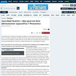 Jean-Noël Guérini : «J'appelle à la retenue les responsables socialistes»