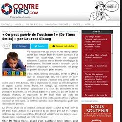 « On peut guérir de l'autisme ! » (Dr Tinus Smits) – par Laurent Glauzy