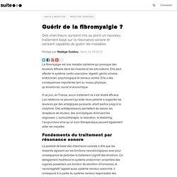 Guérir de la fibromyalgie ?: Une clinique québécoise affirme guérir les patients