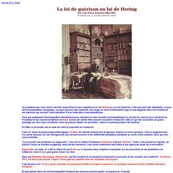 La loi de guérison ou loi de Hering Par le Dr Pierre Schmidt