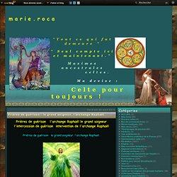 Prières de guérison : le grand soigneur, l'archange Raphaël