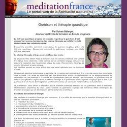 Guérison et thérapie quantique, Par Sylvain Bélanger