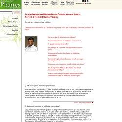Bienvenue à des plantes qui guérissent - La médecine traditionnelle au Canada de nos jours: Parlez à Hemant Kumar Gupta