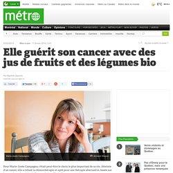 Elle guérit son cancer avec des jus de fruits et des légumes bio