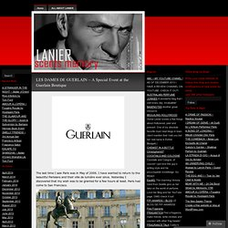 LES DAMES DE GUERLAIN ~ A Special Event at the Guerlain Boutique