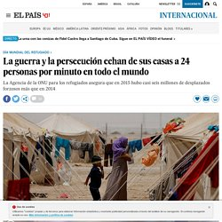 La guerra y la persecución echan de sus casas a 24 personas por minuto en todo el mundo